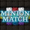 Minion Match